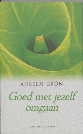 Goed met jezelf omgaan - Anselm Grun