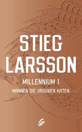 Mannen die vrouwen haten - Millennium 1 - Stieg Larsson