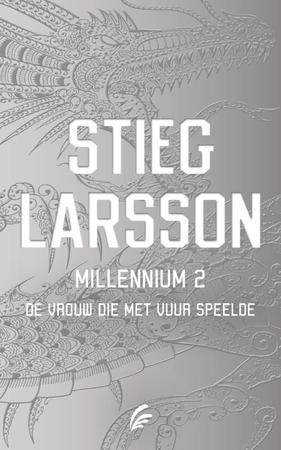 De vrouw die met vuur speelde - Millennium 2 - Stieg Larsson