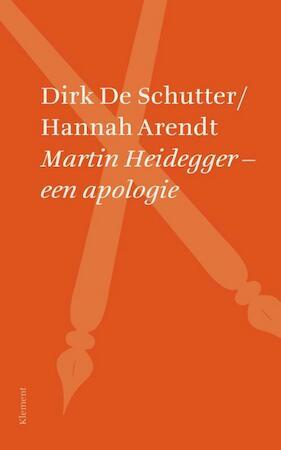 Martin Heidegger – een apologie - Dirk De Schutter, Hannah Arendt