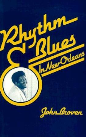 Rhythm and Blues in New Orleans - John Broyen