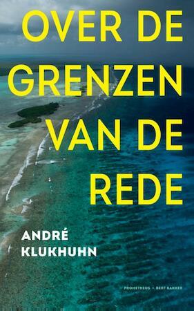 Over de grenzen van de rede - Andé Klukhuhn