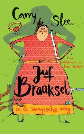 Juf Braaksel & de magische ring - Carry Slee