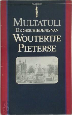 De geschiedenis van Woutertje Pieterse - Multatuli