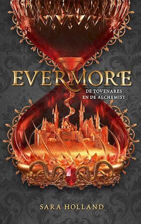 Evermore. De tovenares en de alchemist - Sara Holland