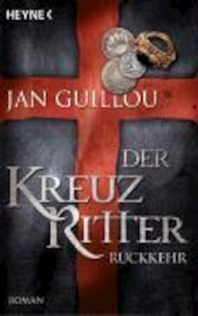 Der Kreuzritter - Rückkehr - Jan Guillou