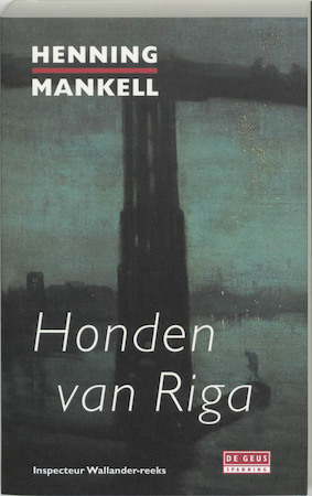Honden van Riga - Henning Mankell