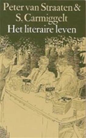 Het literaire leven - P. van Straaten, S. Carmiggelt