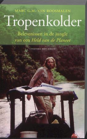 Tropenkolder - Marc G.M. van Roosmalen