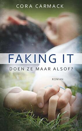 Faking it - Cora Carmack