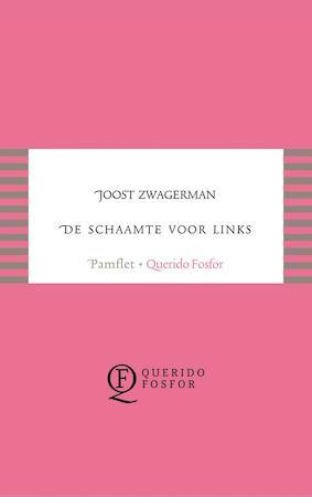 De schaamte voor links - Joost Zwagerman