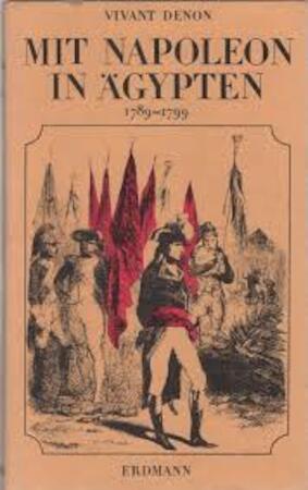 Mit Napoleon in Ägypten - Dominique Vivant Denon