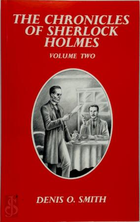 The Chronicles of Sherlock Holmes - Denis O. Smith