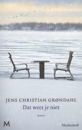Dat weet je niet - Jens Christian Grøndahl