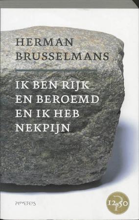 Ik ben rijk en beroemd en ik heb nekpijn - Herman Brusselmans