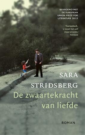 De zwaartekracht van liefde - Sara Stridsberg