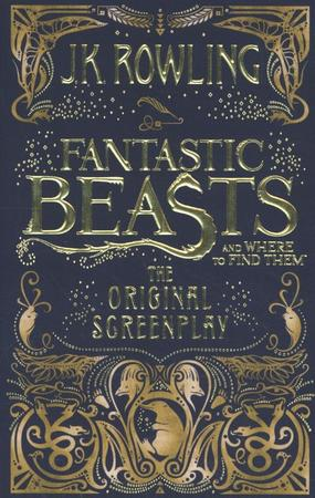 Fantastic Beasts and Where to Find Them - J K Rowling