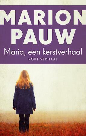 Maria, een Kerstverhaal - Marion Pauw