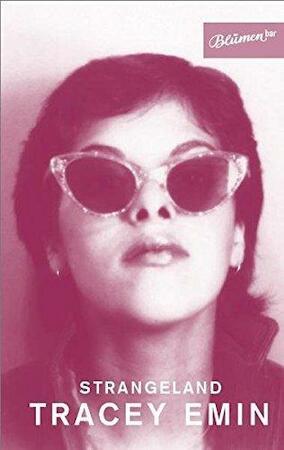 Strangeland - Tracey Emin