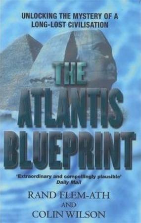 The Atlantis Blueprint - Rand Flem-Ath, Colin Wilson