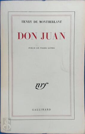 Don Juan - Henry de Montherlant