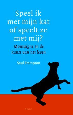 Speel ik met mijn kat of speelt ze met mij? - Saul Frampton