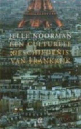 Een culturele geschiedenis van Frankrijk - Jelle Noorman