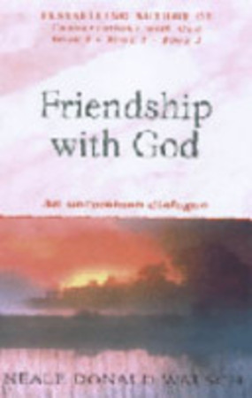 Friendship with God - Neale Donald Walsch