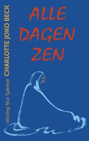 Alle dagen Zen - C.j. Beck, Nico Tydeman, Victor Verduin