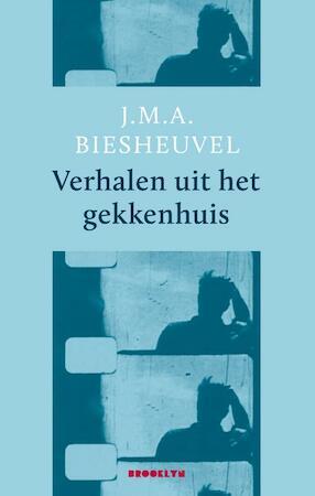 Vertellingen uit het gekkenhuis - J.M.A. Biesheuvel