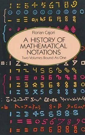 A History of Mathematical Notations - Florian Cajori