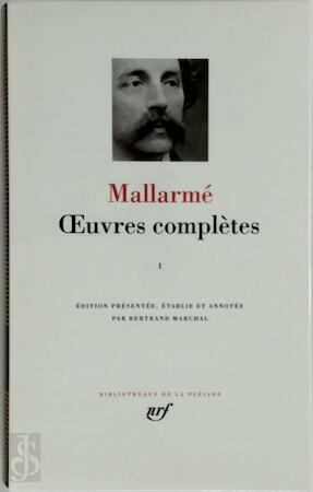 Oeuvres complètes - Tome I - Stéphane Mallarmé