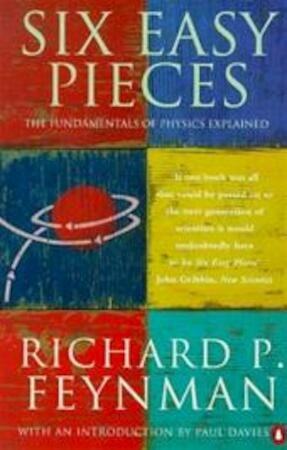 Six easy pieces - Richard Phillips Feynman