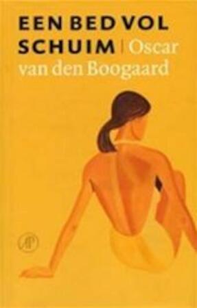 Een bed vol schuim - Oscar van den Boogaard