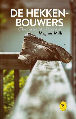 De hekkenbouwers (The restraint of beasts) - Magnus Mills