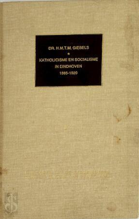 Katholicisme en socialisme - H.M.T.M. Giebels