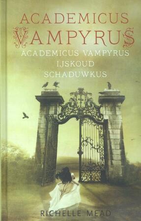 Academicus Vampyrus: IJskoud & Schaduwkus - Richelle Mead