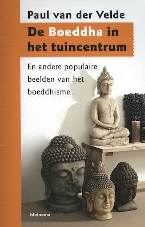 De Boeddha in het tuincentrum - Paul van der Velde