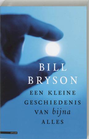 Een kleine geschiedenis van bijna alles - Bill Bryson