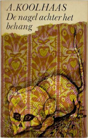 De nagel achter het behang - A. Koolhaas