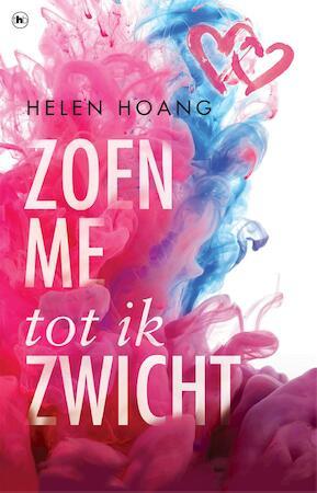 Zoen me tot ik zwicht - Helen Hoang