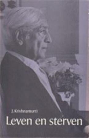 Leven en sterven - Jiddu Krishnamurti, Henri W. Methorst