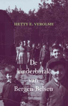 De kinderbarak van Bergen- Belsen - Hetty E. Verolme