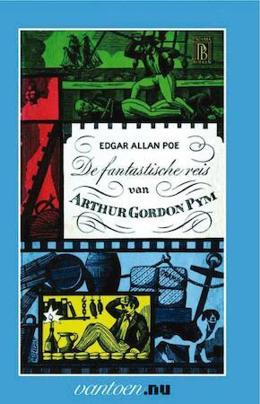 De fantastische reis van Arthur Gordon Pym - Edgar Allan Poe