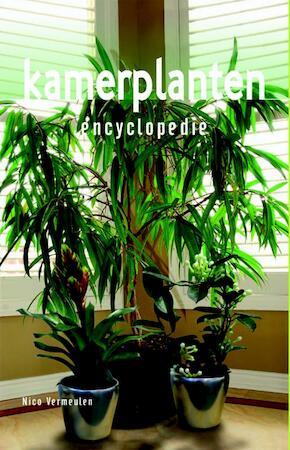 Kamerplanten encyclopedie - Nico Vermeulen