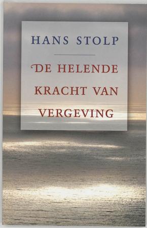 De helende kracht van vergeving - Hans Stolp