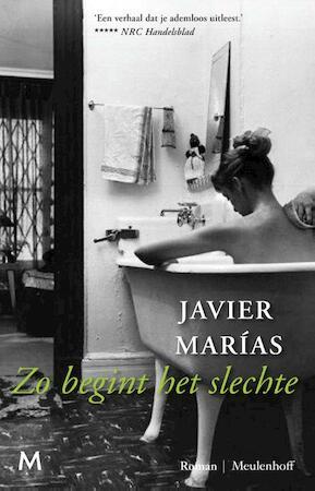 Zo begint het slechte - Javier Marías