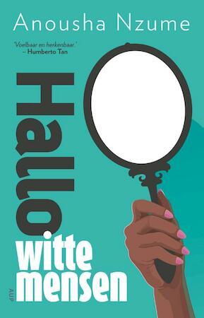Hallo witte mensen - Anousha Nzume