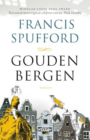 Gouden bergen - Francis Spufford