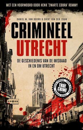 Crimineel Utrecht - Evert Van der Zouw, M. Daniel Van Doorn